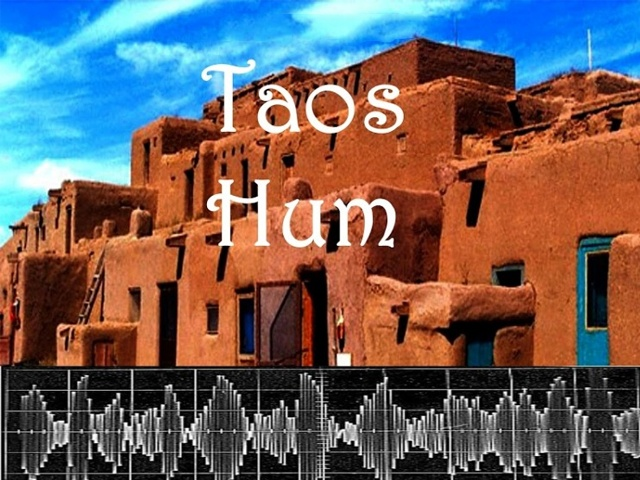 The Taos Hum: Let Us Tell You What We've Heard